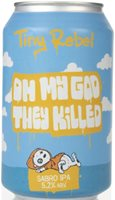 Tiny Rebel Oh My God They Killed Sabro IPA (India Pale Ale) Beer